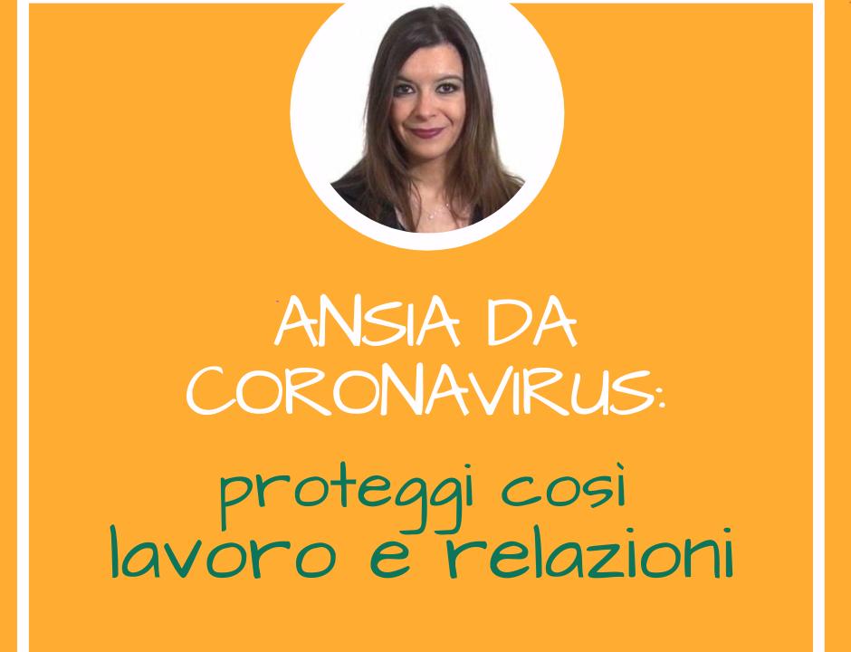 ansia-da-coronavirus-proteggi-lavoro-e-relazioni