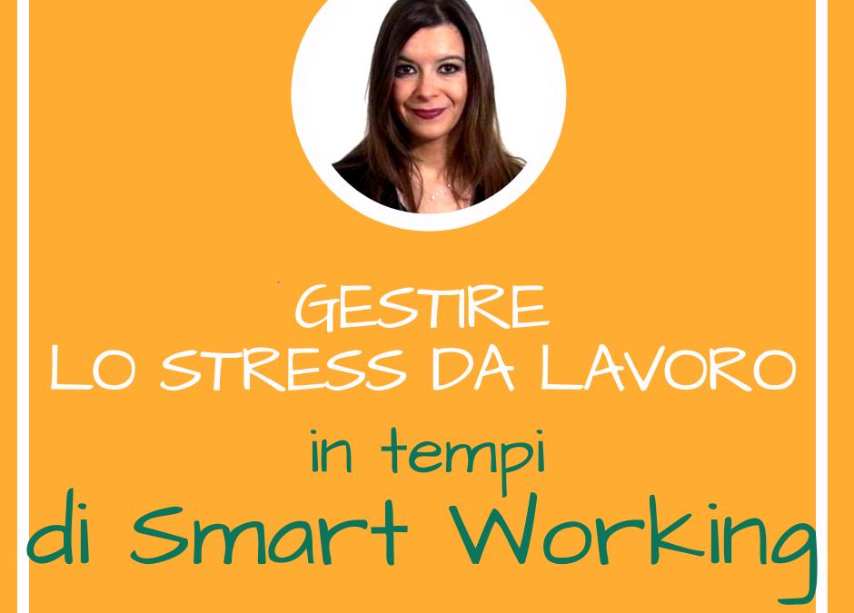 gestire-lo-stress-da-lavoro-in-tempi-di-smartworking