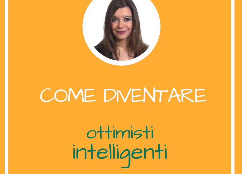 COME DIVENTARE OTTIMISTI INTELLIGENTI
