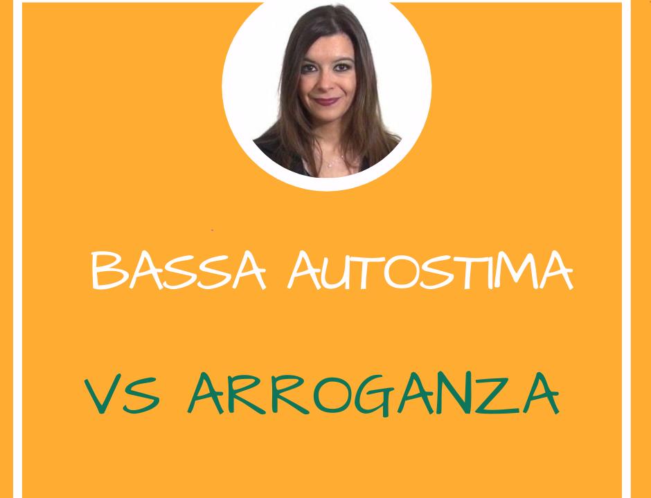 Bassa autostima vs Arroganza