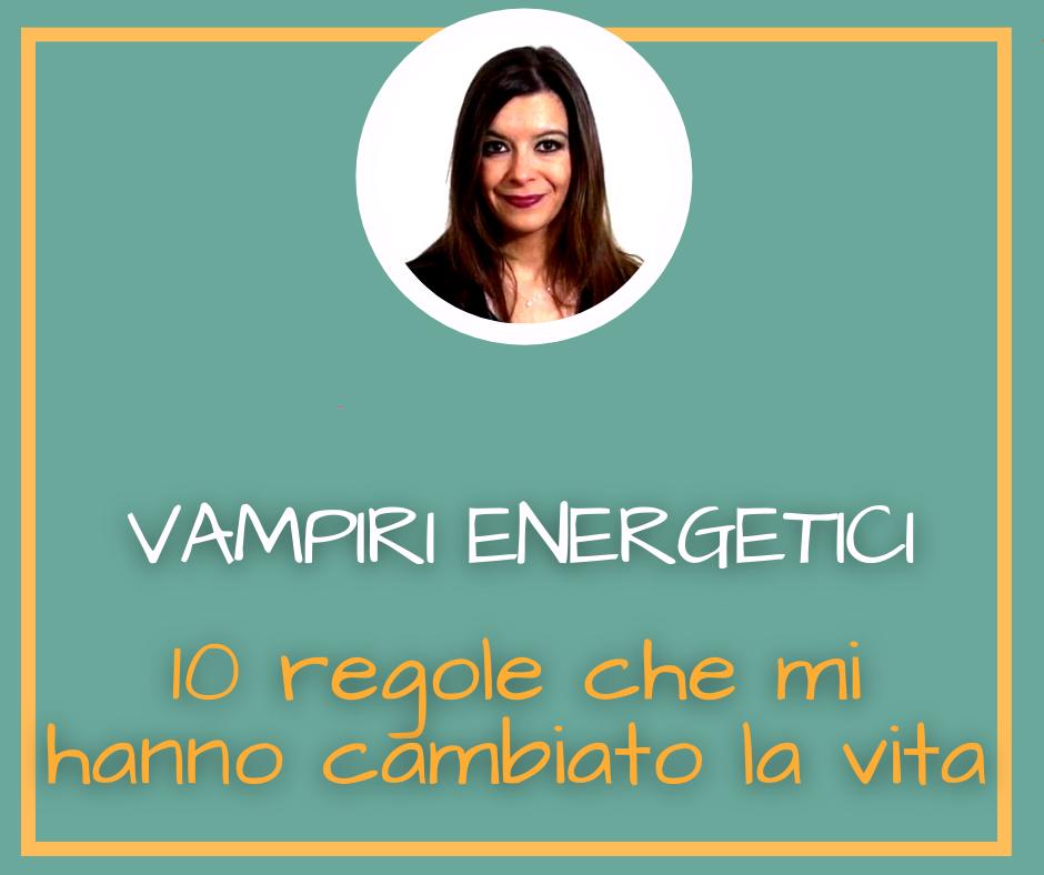 Vampiri energetici 10 regole che mi hanno cambiato la vita